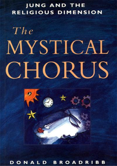 The Mystical Chorus: Jung and the Religious Dimension