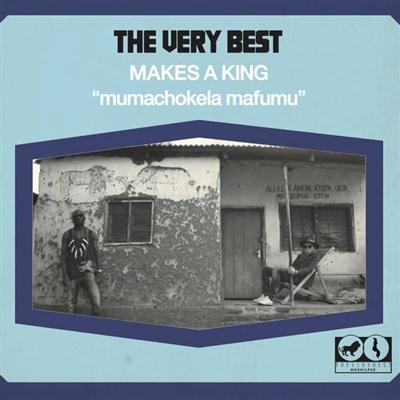 The Very Best - Makes A King (2015) FLAC