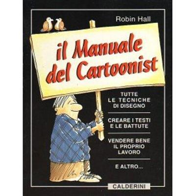 Il Manuale del Cartoonist - Robin Hall