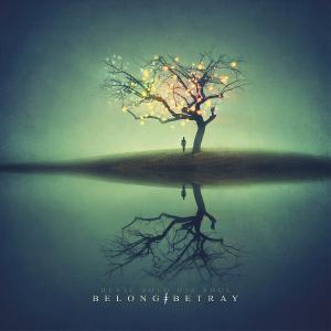 Devil Sold His Soul - Belong ╪ Betray [EP] (2014)
