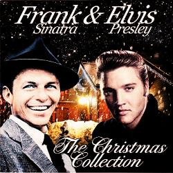 Frank Sinatra and Elvis Presley - The Christmas Collection (2015)